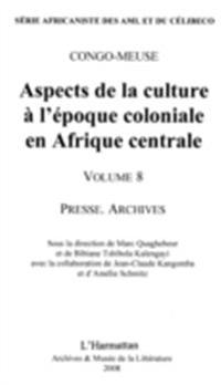 Aspects de la culture A l'epoque coloniale en afrique centra