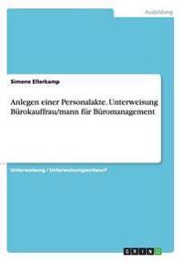 Anlegen Einer Personalakte. Unterweisung B�rokauffrau/Mann F�r B�romanagement