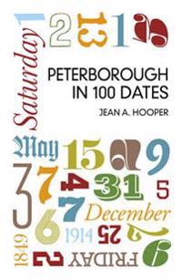 Peterborough in 100 Dates