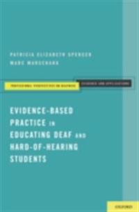 Evidence-Based Practice in Educating Deaf and Hard-of-Hearing Students