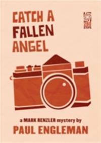 Catch a Fallen Angel: A Mark Renzler Mystery