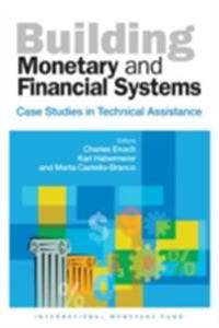 Building Monetary and Financial Systems: Case Studies in Technical Assistance