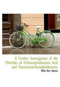 A Further Investigation of the Chlorides of Orthosulphobenzoic Acid and Paranitroorthosulphobenzoic