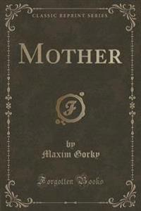 Mother (Classic Reprint)