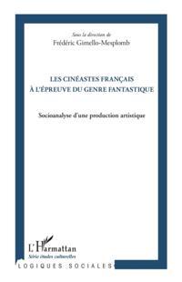 Les cineastes francais A l'epreuve du genre fantastique - so