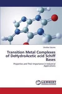 Transition Metal Complexes of Dehydroacetic Acid Schiff Bases