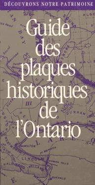 Decouvrons Notre Patrimoine: Guide Des Plaques Historiques de L'Ontario