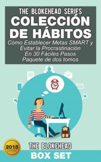 Coleccion de Habitos/ Como Establecer Metas SMART y Evitar la Procrastinacion En 30 Faciles Pasos