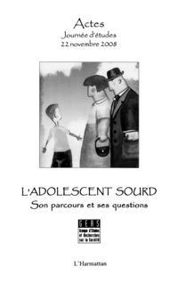 L'adolescent sourd - son parcours et ses questions