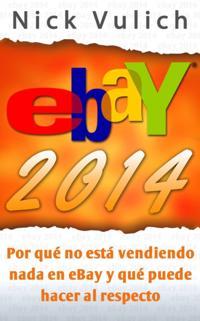 Ebay 2014. Por Que No Esta Vendiendo Nada En Ebay Y Que Puede Hacer Al Respecto