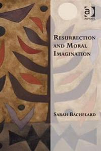 Resurrection and Moral Imagination