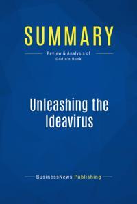 Summary : Unleashing The Ideavirus - Seth Godin