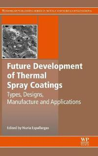 Future Development of Thermal Spray Coatings