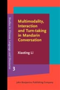 Multimodality, Interaction and Turn-taking in Mandarin Conversation