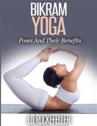 Bikram Yoga: Poses and Their Benefits