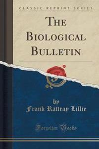 The Biological Bulletin (Classic Reprint)