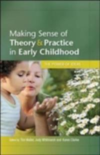 Making Sense of Theory & Practice in Early Childhood