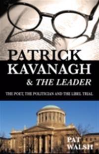 Patrick Kavanagh and The Leader: The Poet, the Politician and the Libel Trial