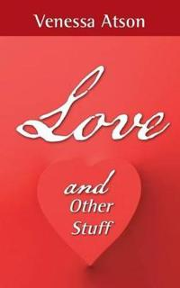 Love and Other Stuff