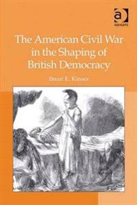 American Civil War in the Shaping of British Democracy