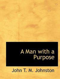 A Man with a Purpose