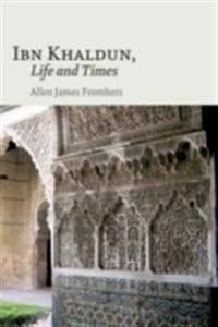 Ibn Khaldun: Life and Times