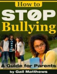 How to Stop Bullying - A Guide for Parents