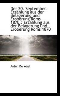 Der 20. September. Erz Hlung Aus Der Belagerung Und Eroberung ROMs 1870.