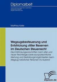 Wegzugsbesteuerung Und Entstrickung Stiller Reserven Im Deutschen Steuerrecht