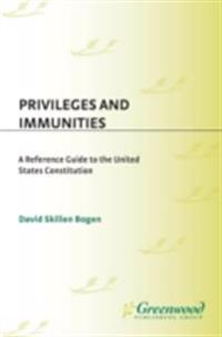 Privileges and Immunities: A Reference Guide to the United States Constitution