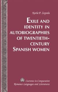 Exile and Identity in Autobiographies of Twentieth-Century Spanish Women