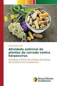 Atividade Antiviral de Plantas Do Cerrado Contra Herpesvirus