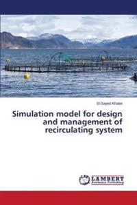 Simulation Model for Design and Management of Recirculating System