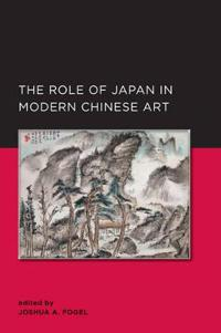The Role of Japan in Modern Chinese Art