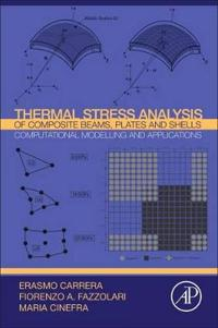 Thermal Stress Analysis of Composite Beams, Plates and Shells
