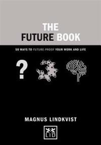 The Future Book: 40 Ways to Future-Proof Your Work and Life