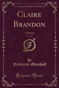 Claire Brandon, Vol. 3 of 3
