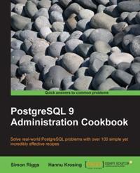 PostgreSQL 9 Administration Cookbook