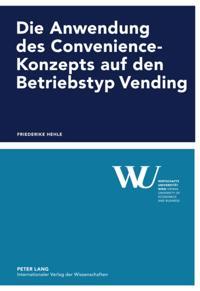 Die Anwendung des Convenience-Konzepts auf den Betriebstyp Vending
