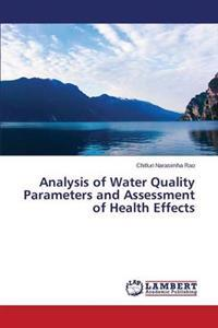 Analysis of Water Quality Parameters and Assessment of Health Effects
