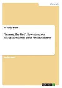 """""""Framing the Deal."""" Bewertung Der Prasentationsform Eines Preisnachlasses"""