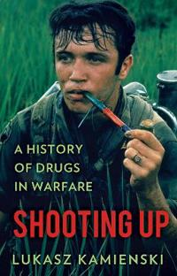Shooting up - a history of drugs in warfare