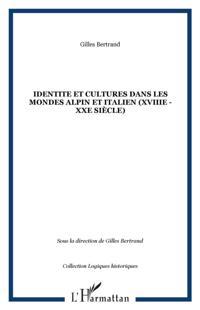Identite et cultures dans les mondes alpin et italien