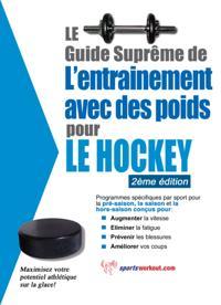 Le guide supreme de l'entrainement avec des poids pour le hockey