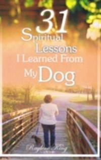 31 Spiritual Lessons I Learned From My Dog
