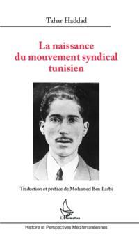 Naissance du mouvement syndical tunisien La