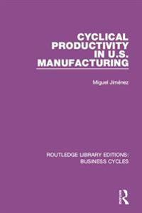 Cyclical Productivity in US Manufacturing (RLE: Business Cycles)