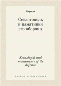 Sevastopol and Monuments of Its Defense