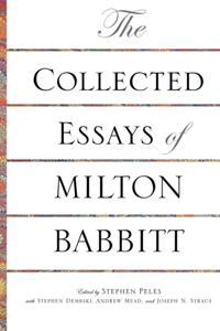 Collected Essays of Milton Babbitt