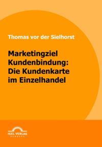 Marketingziel Kundenbindung: Die Kundenkarte im Einzelhandel